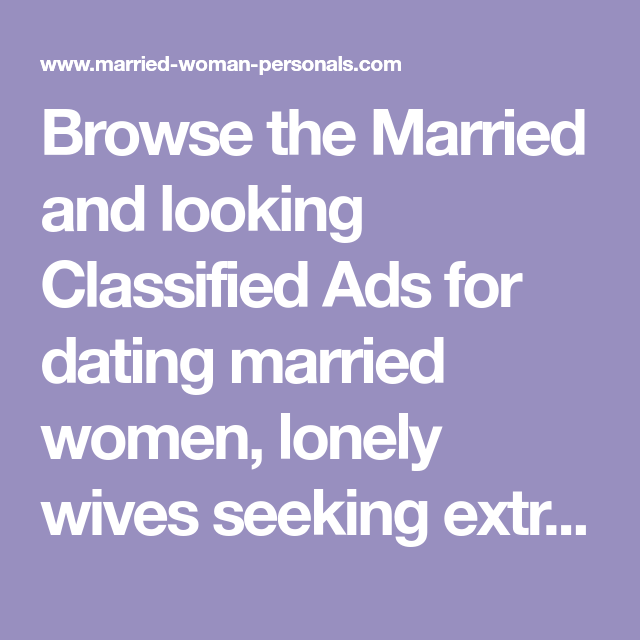 And looking ads married classified Married Passions