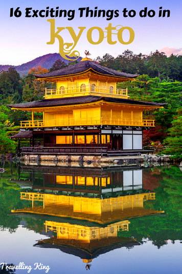 16 Exciting Things to do in Kyoto | Kyoto travel tips | Kyoto Travel  guide | Kyoto travel | Kyoto Guide | Kyoto fun things to do | Kyoto  Bucket List | Kyoto | Kyoto Travel Guide Things to Do | Kyoto Things to  Do in | Kyoto Weekend Guide |Tourist Attractions Kyoto | Kyoto  Attractions #Kyoto #Kyototravel #Kyototravelguide #Kyotothingstodo  #exploreKyoto #visitKyoto