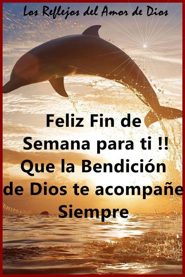 Feliz Fin De Semana Para Ti Que La Bendición De Dios Te