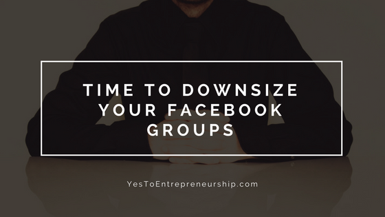 Time to downsize your Facebook Groups