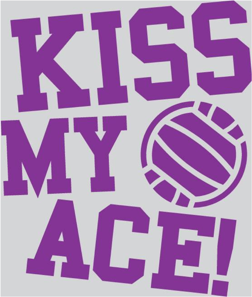 Kiss My Ace! volleyball Volleyball quotes, Volleyball