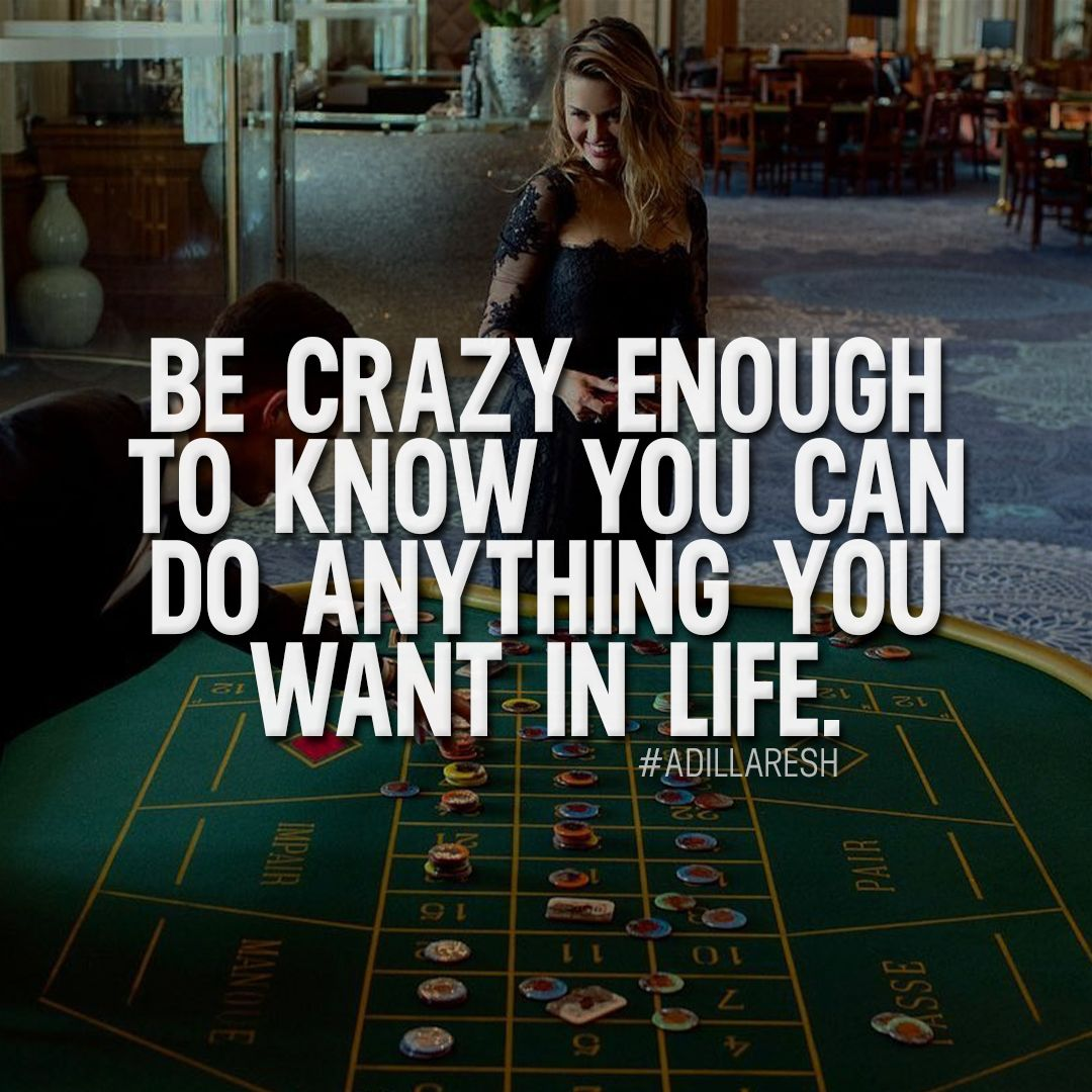 Live Your Life Crazy Quotes: Be Crazy Enough To Know You Can Do Anything You Want In