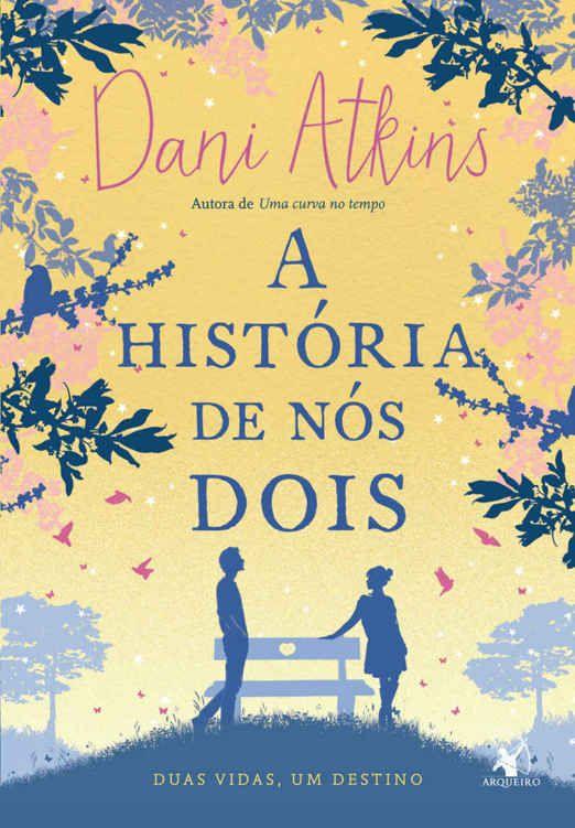A Historia De Nos Dois Dani Atkins Livros Citacoes Em Livros