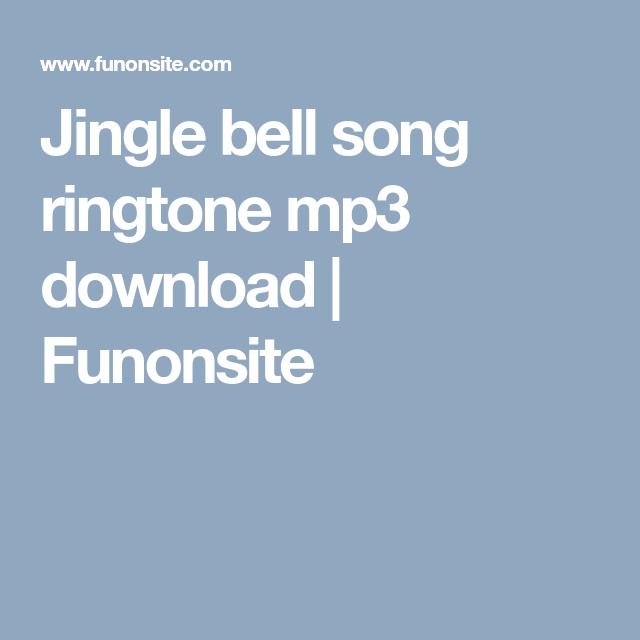 Jingle Bell Song Ringtone Mp3 Download Funonsite Jingle Bells Jingle Songs