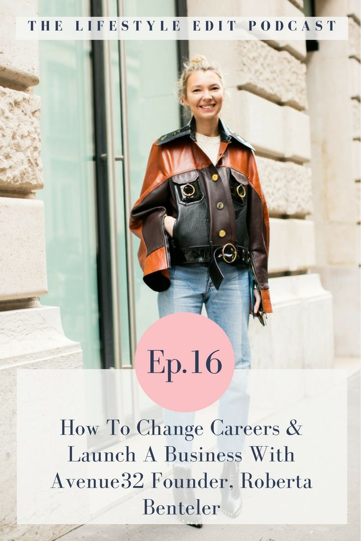 Ep. 16   How To Change Careers U0026 Launch A Business With Avenue32 Founder,  Roberta Benteler: She Walked Away From Her Career In Finance To Set Up What  She ...