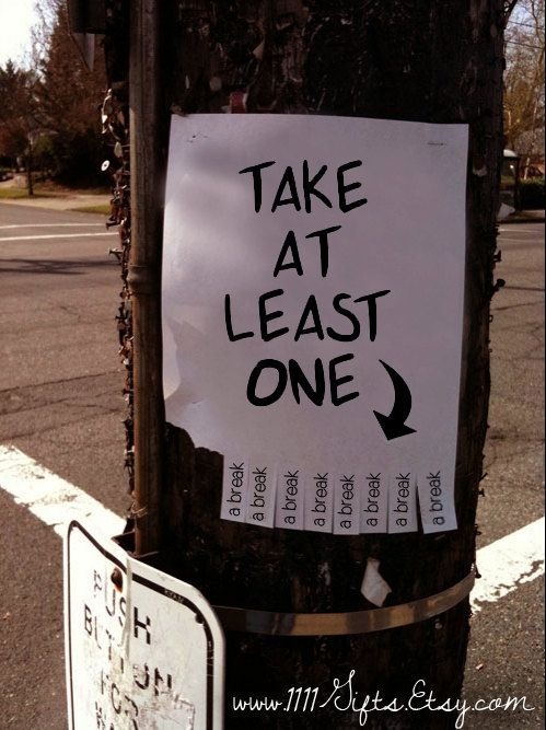 take at least one a break printable inspirational tear off flyer