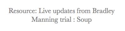 Bradley Manning trial : soup
