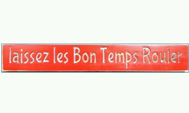 LAISSEZ LES BON TEMPS ROULER Cajun French Country Sign You Choose Colors!  #CajunSignShop #FrenchCountryChicShabby