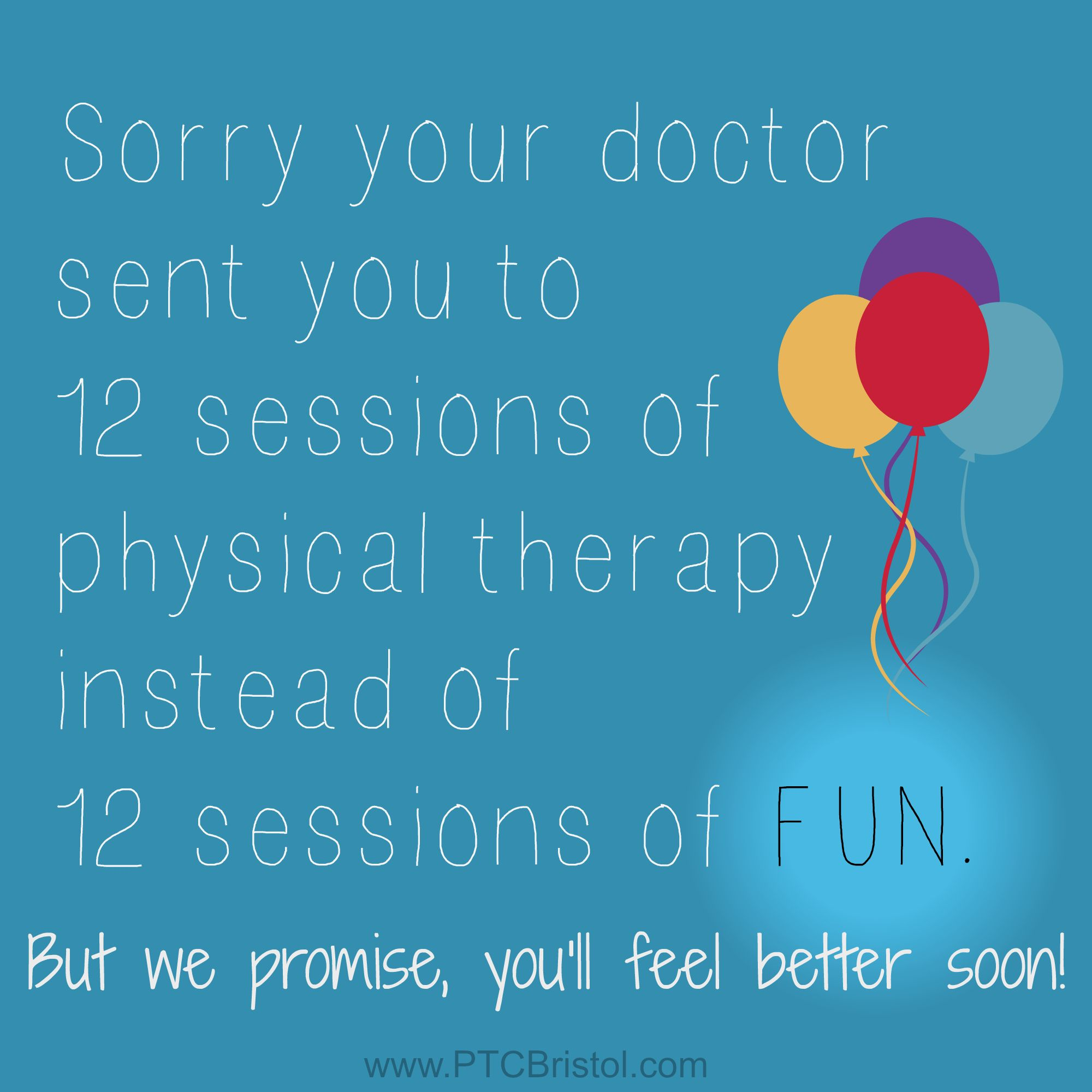 Physical Therapy Quotes Physical Therapy At Ptc Can Be Fun Though Funny Pthumor Www