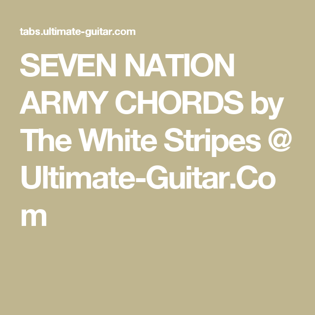 SEVEN NATION ARMY CHORDS by The White Stripes @ Ultimate-Guitar.Com ...