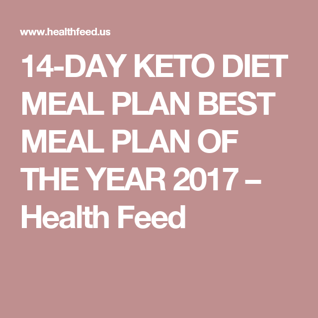 14-DAY KETO DIET MEAL PLAN BEST MEAL PLAN OF THE YEAR 2017 – Health Feed