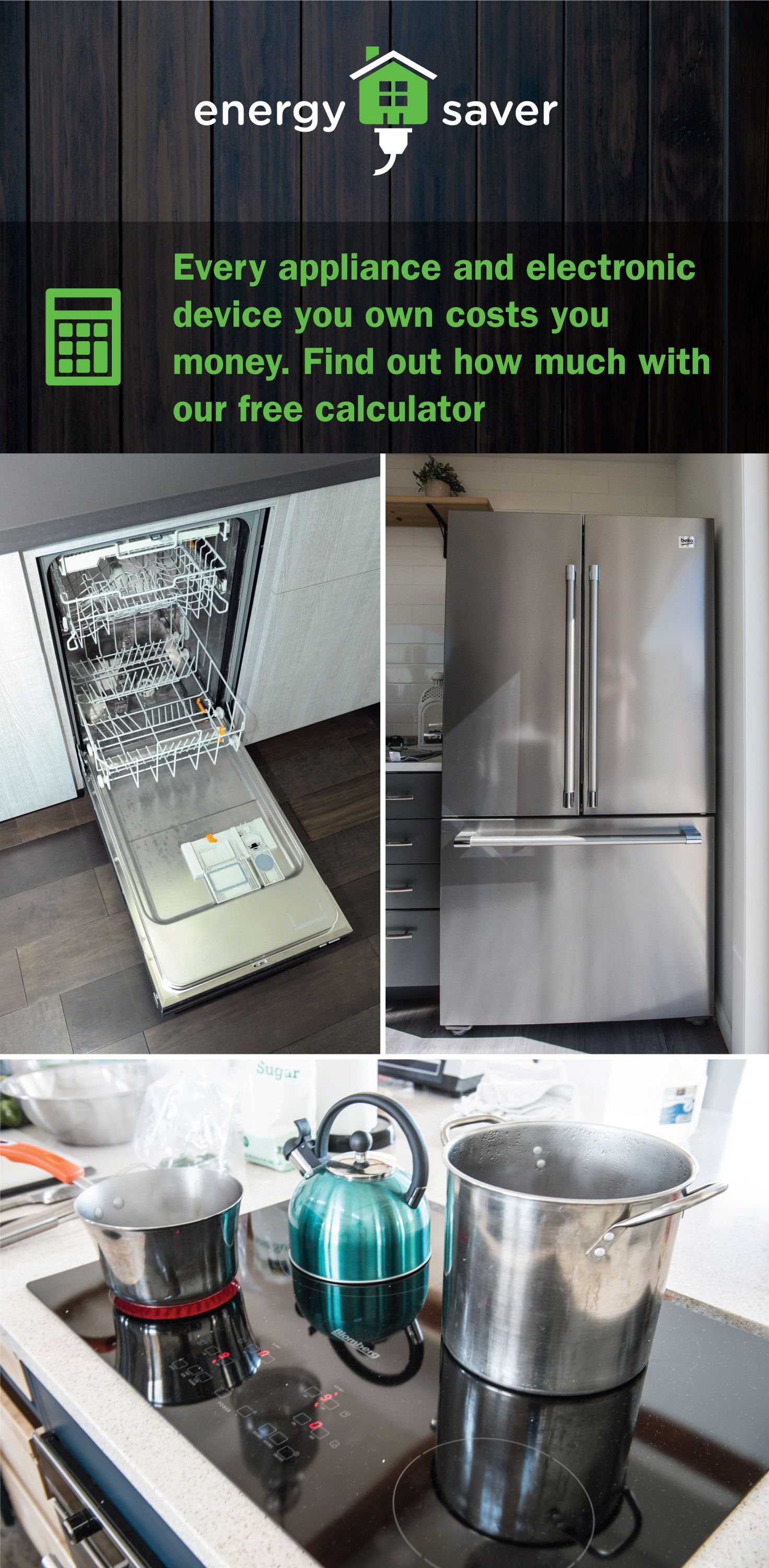 Your Appliances And Electronics Use Energy And Cost You Money Use Our Free Energy Use Calculator To Find Out How Much Energy Energy Use Energy Saver Energy