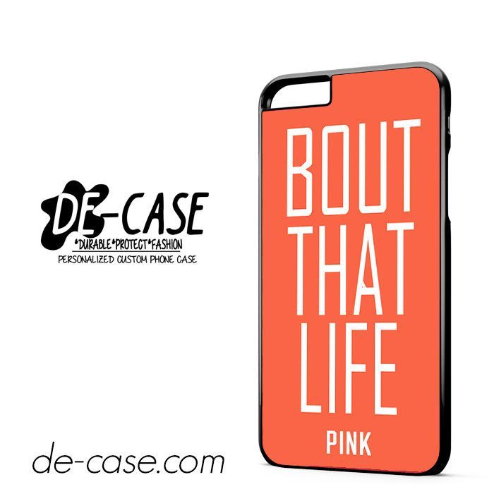 Bout That Life Pink Quote DEAL-2062 Apple Phonecase Cover For Iphone 6 / 6S Plus