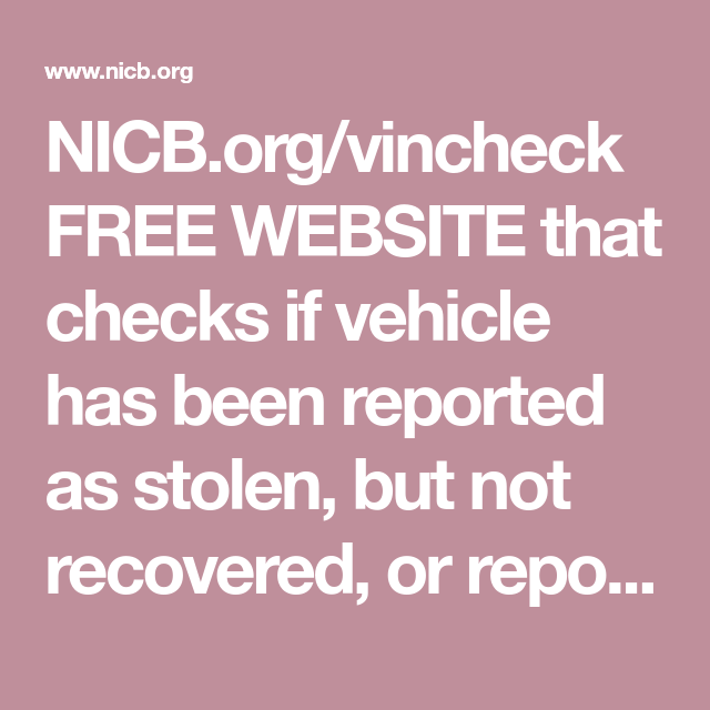 Nicb Org Vincheck Free Website That Checks If Vehicle Has Been