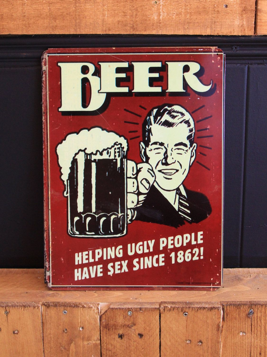 Beer Helping Ugly People, Tin Sign, for the Bar, Pub, or Man Cave ...