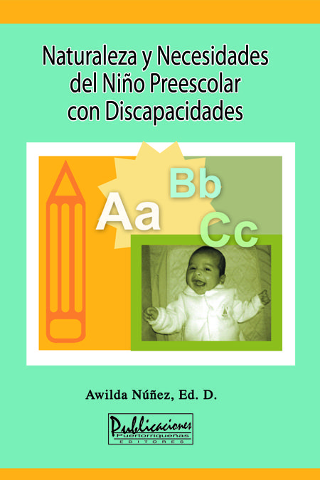 Naturaleza Y Necesidades Del Niño Preescolar Con Discapacidad Dirigido Al Educador En Formación Maestros Padres Y Jóvenes Preescolar Niños Educación Especial