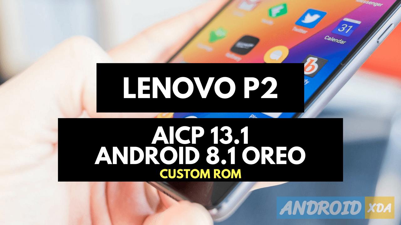 How To Install AICP 13 1 Android 8 1 Oreo Custom ROM on