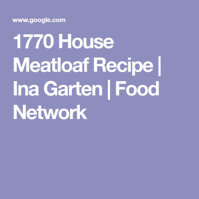1770 house meatloaf recipe ina garten food network recipe box 1770 house meatloaf recipe ina garten food network forumfinder Image collections