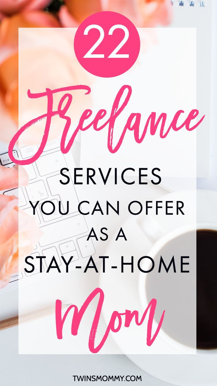 Freelance Services You Can Offer As A Stay At Home Mom