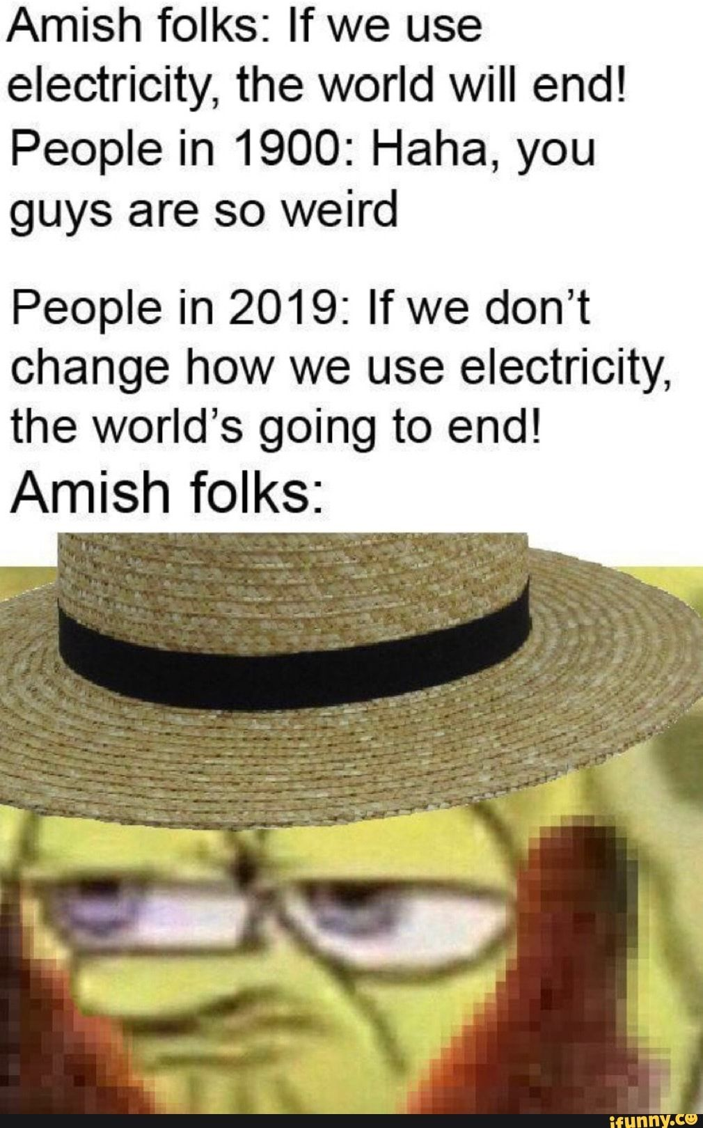 Amish Folks If We Use Electricity The World Will End People In