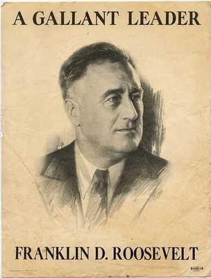 franklin roosevelt a gallant leader presidential campaign poster  franklin roosevelt a gallant leader presidential campaign poster