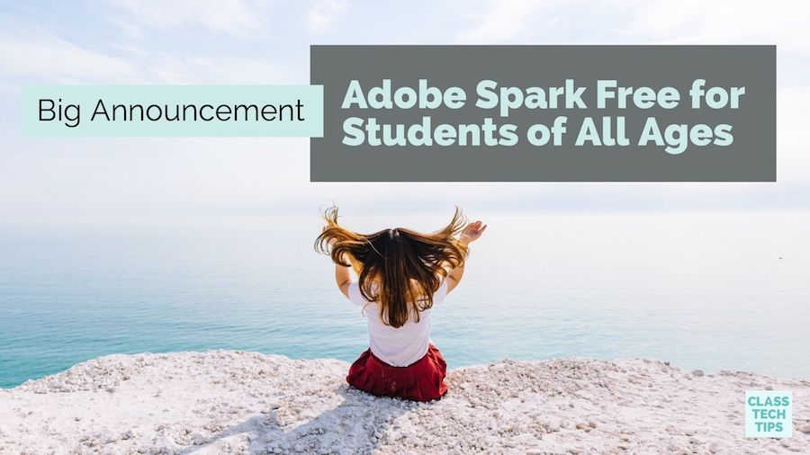 Adobe Spark is Now Free for Students of All Ages Edtech