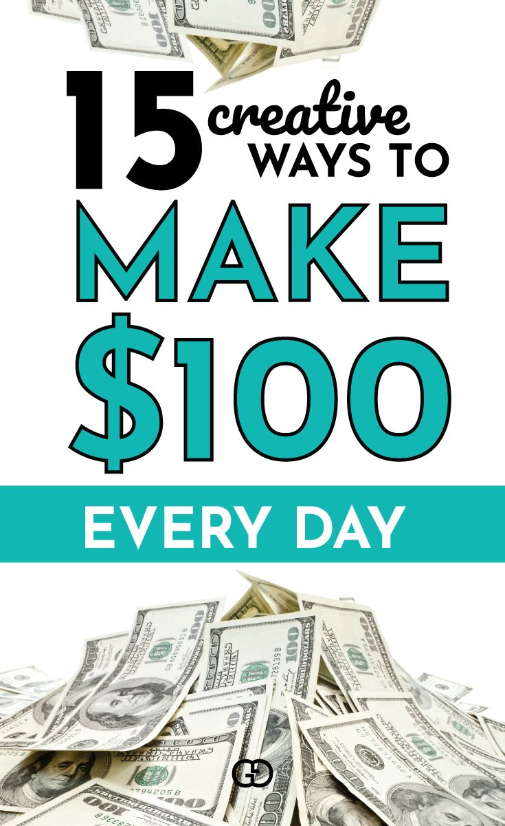 31 creative ways to make 100 a day how to make money