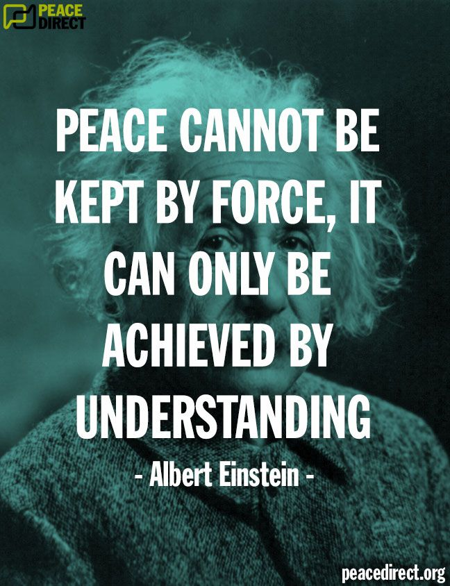 """Peace cannot be kept by force, it can only be achieved by understanding"" - Albert Einstein #peace #quote"