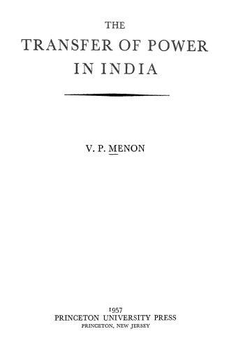 Library Genesis V P Menon The Transfer Of Power In India Princeton University Press Princeton University Power