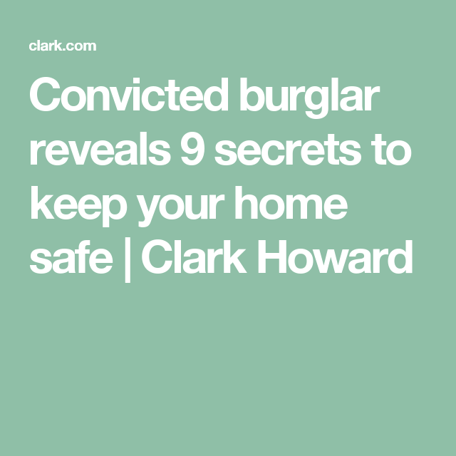 Convicted burglar reveals 9 secrets to keep your home safe | Clark Howard