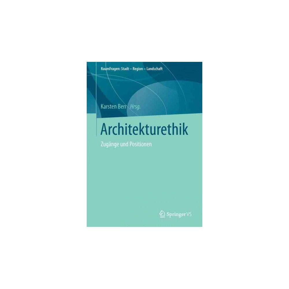 Architekturethik- Und Planungsethik : Zugänge, Perspektiven, Standpunkte (Paperback)