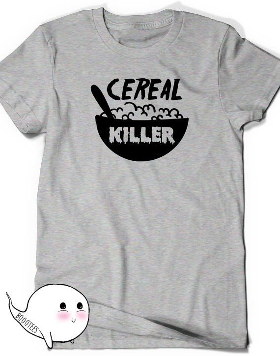 2cb0dfee Funny Cereal Killer T shirt T-Shirt Tee Men Women Ladies Funny Humor  Birthday Gift Ideas Present Cut