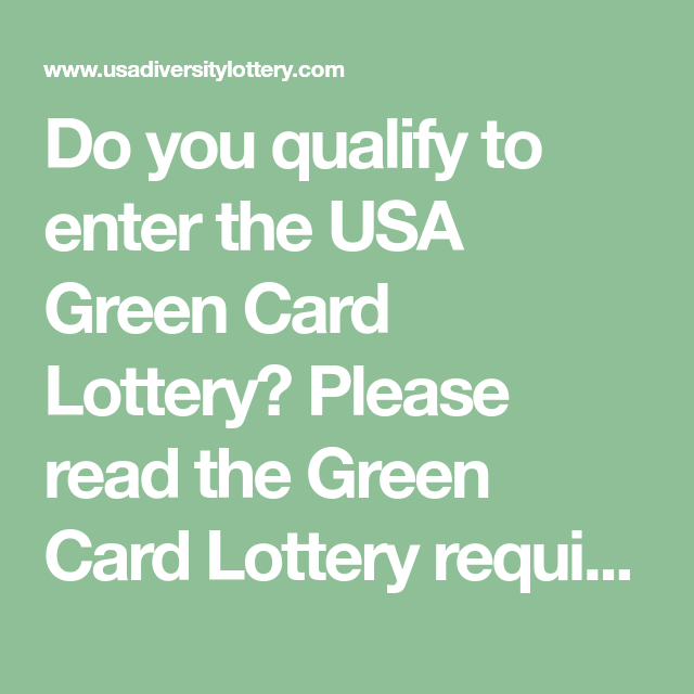 Do You Qualify To Enter The USA Green Card Lottery? Please