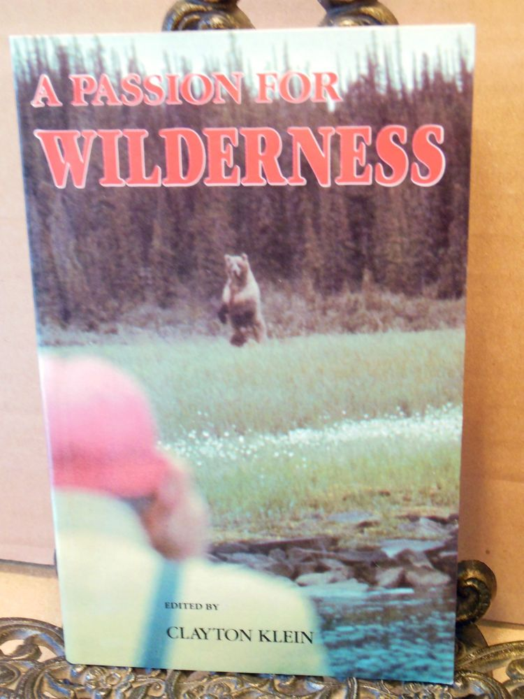Details about A Passion for Wilderness Clayton Klein Valerie