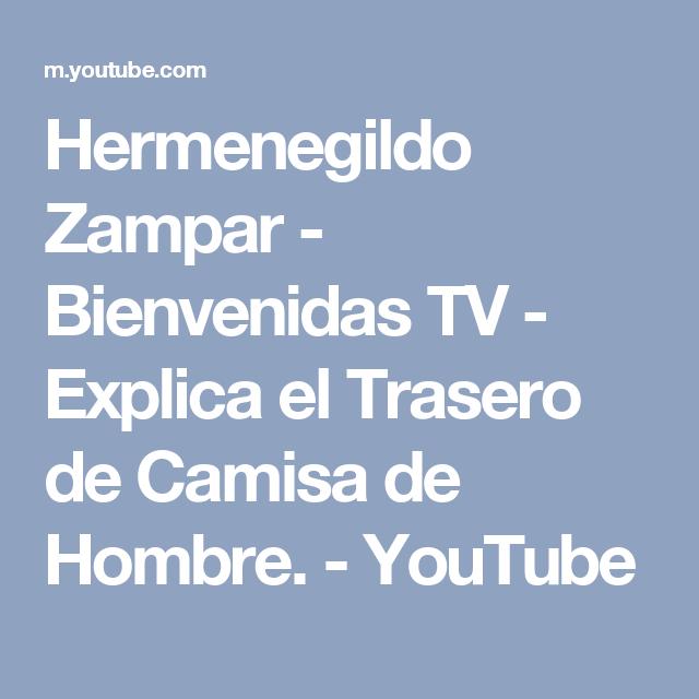 Hermenegildo Zampar - Bienvenidas TV - Explica el Trasero de Camisa de Hombre. - YouTube