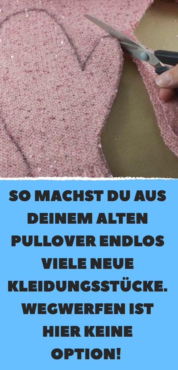 Photo of So machst du aus deinem alten Pullover endlos viele neue Kleidungsstücke. Wegwerfen ist hier keine Option!