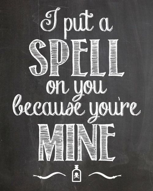 Happy Halloween My Love Quotes: I Put A Spell On You Because You're Mine