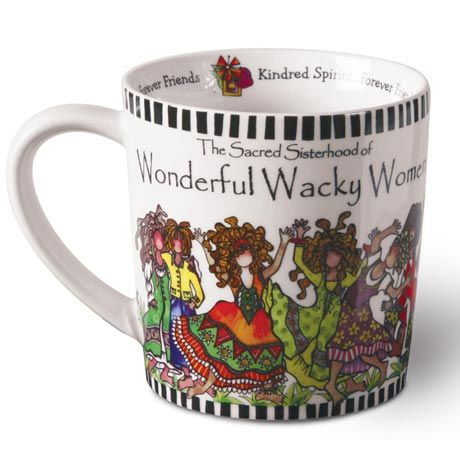 THE SACRED SISTERHOOD OF WONDERFULLY WACKY WOMEN MUG
