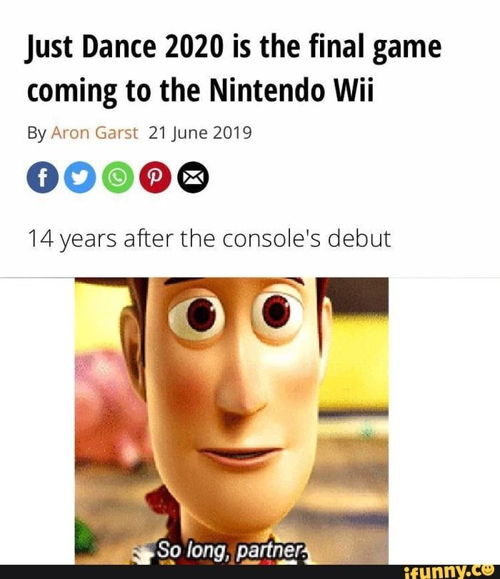 Just Dance 2020 Is The Final Game Coming To The Nintendo Wii By Aron Garst 21 June 2019 00 C 14 Years After The Console S Debut 80 Long Partn Ifunny Funny Dance Memes Dance Memes Just Dance