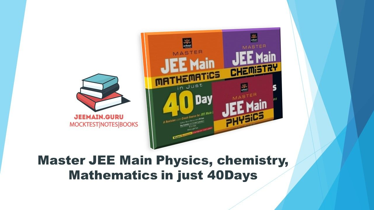 DOWNLOAD ARIHANT JEE IN 40 DAYS MATHS   PHYSICS   CHEMISTRY