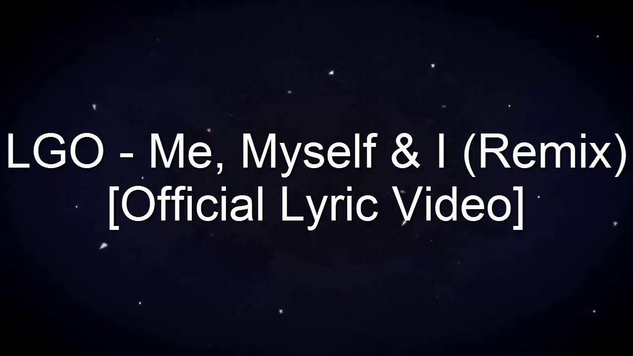 LGO - Me, Myself & I (Remix)