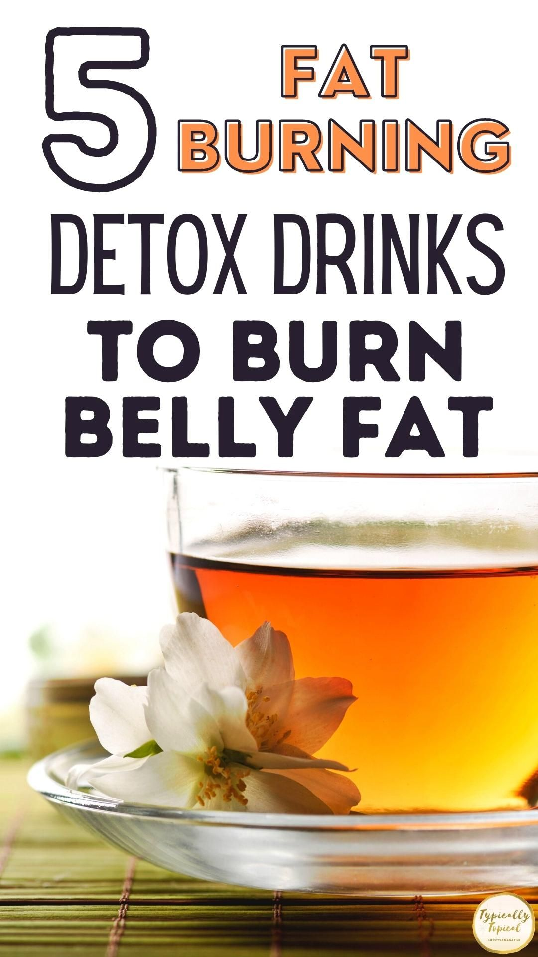 5 Proven Fat Burning Detox Drinks to Lose Belly Fat For a Flat Tummy | Natural Weight Loss Drinks