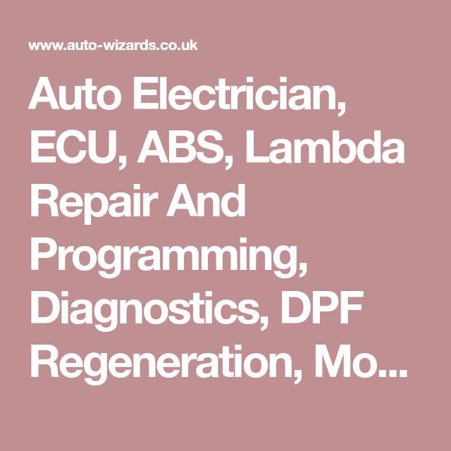 Auto Electrician Ecu Abs Lambda Repair And Programming Diagnostics Dpf Regeneration Mobile Electrician Services North Ecu Electrician Services Programmer