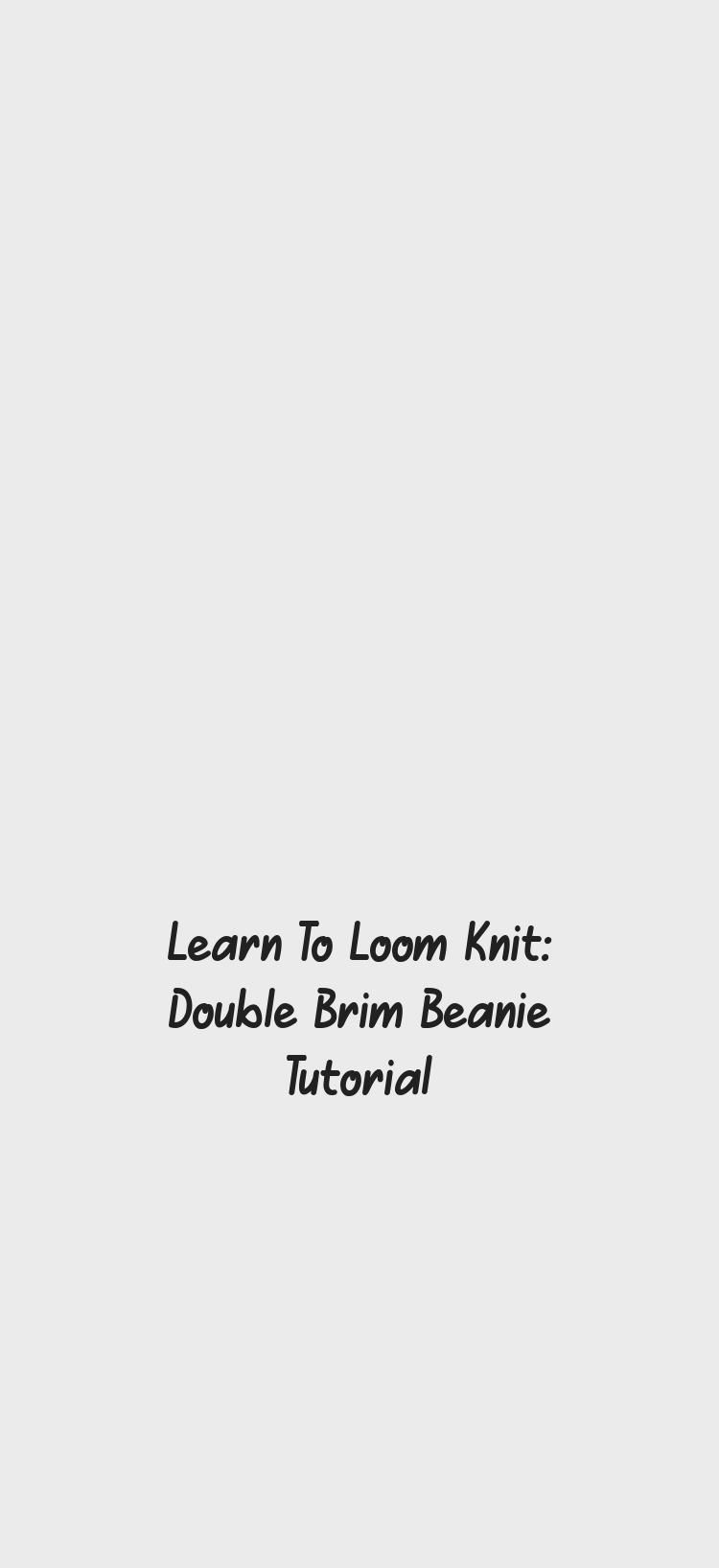 Photo of Learn To Loom Knit: Double Brim Beanie Tutorial – Knitting