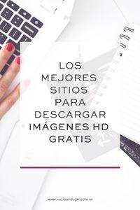 Los mejores sitios para descargar imágenes hd gratis - Rocío Andújar | Diseñadora web especializada en WordPress
