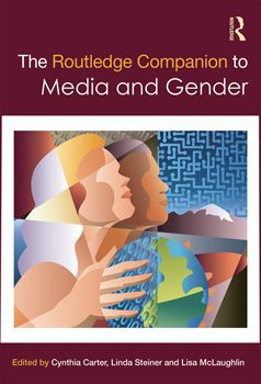 Carter, Cynthia, Linda Steiner, and Lisa McLaughlin. The Routledge Companion to Media and Gender. , 2014. Print.