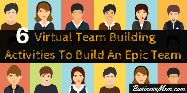 6 Virtual Team Building Activities To Build An Epic Team