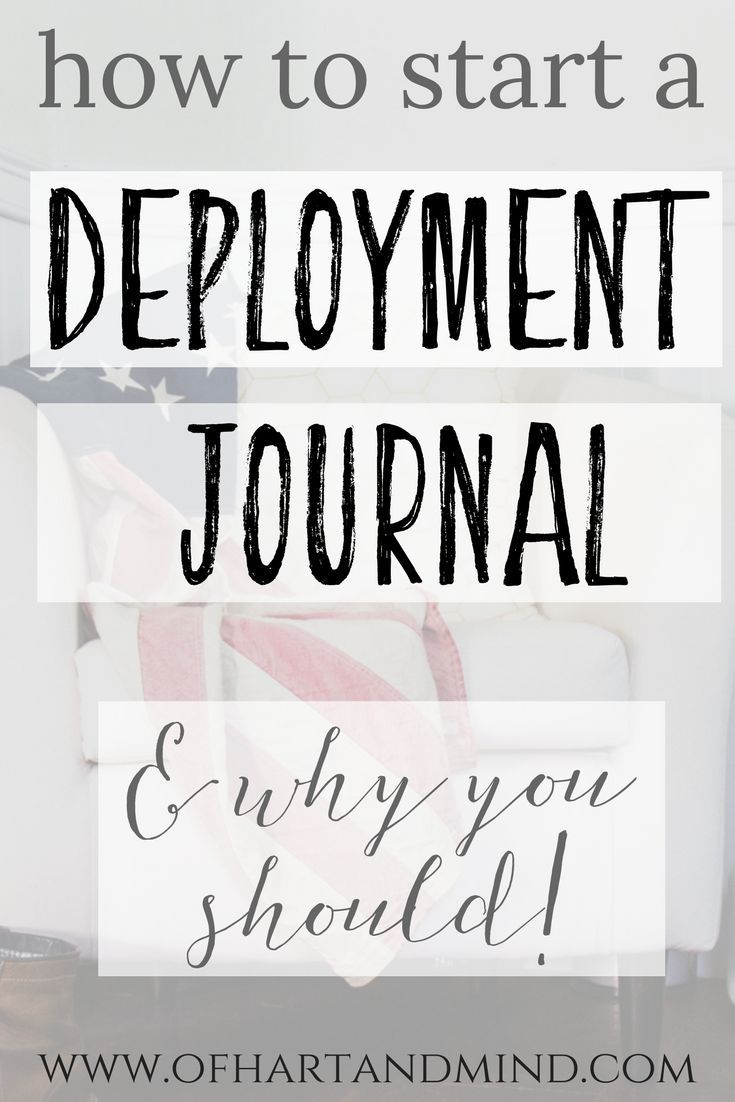 How to Start a Deployment Journal and Reasons Why You Should
