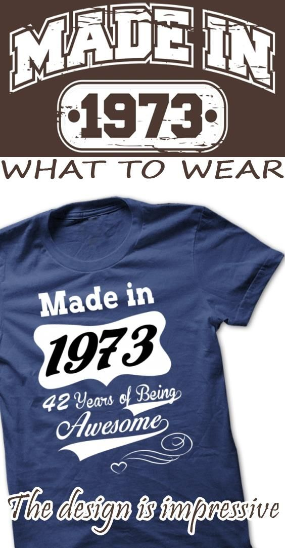 Made in 1973 42 Years Of Being-AWESOME If you dont like this Tshirt, please use the Search Bar on the top right corner to find the best one for you. Simply type the keyword and hit Enter!