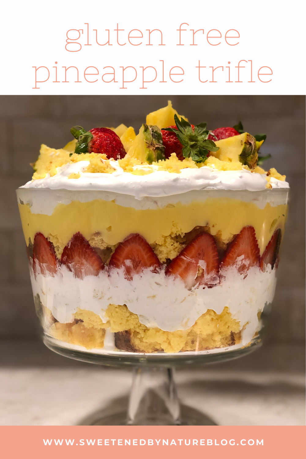 Gluten Free Pineapple Trifle - Sweetened By Nature ...